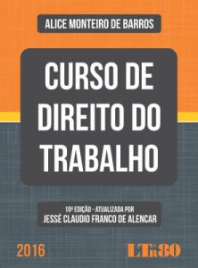 Curso de Direito do Trabalho - Alice Monteiro de Barros